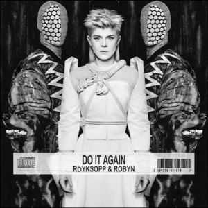 robyn-royksopp-do-it-again_review_Under_the_Radar