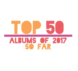 TopAlbumsSoFar2017_under_the_radar
